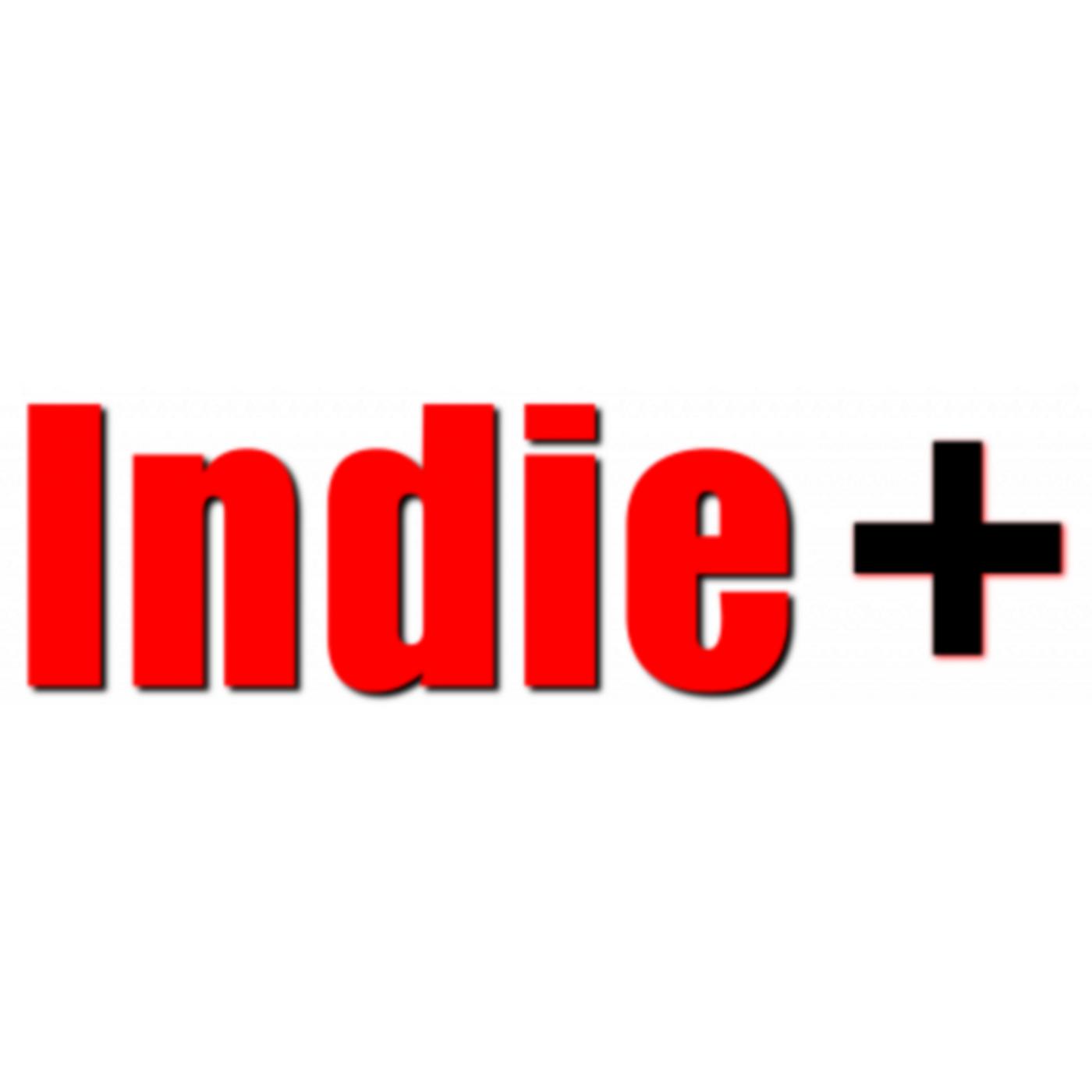 Indie+ Presents...